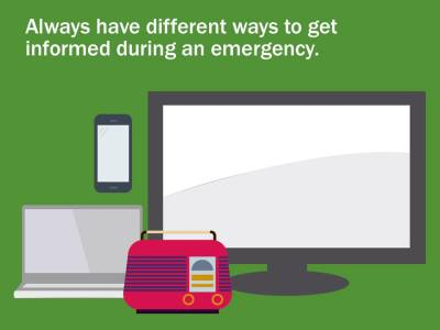Always have different ways to get information during an emergency