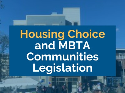 Housing Choice and MBTA Communities Legislation