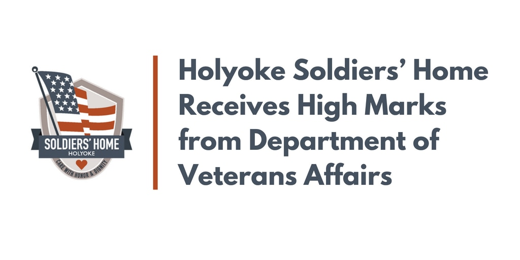 Holyoke Soldiers' Home Receives High Marks from Department of Veterans Affairs