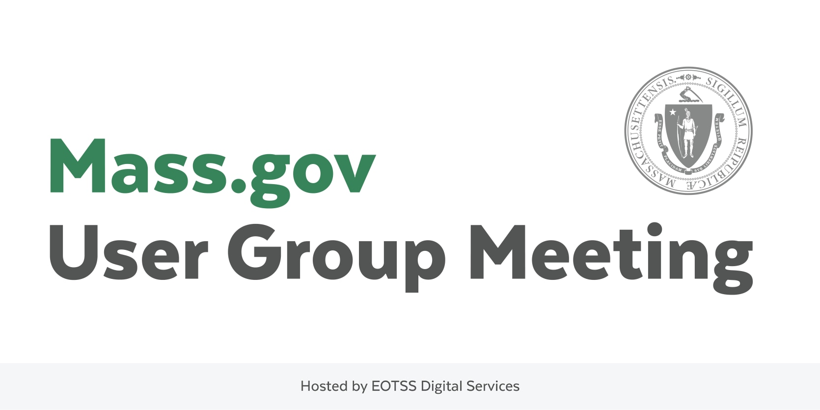 Mass.gov User Group Meeting with State Seal and hosted by Digital Services
