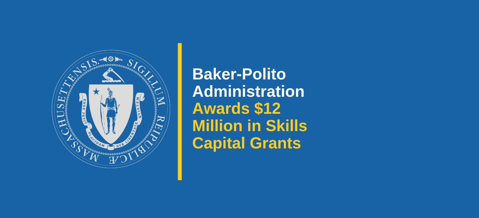 Baker-Polito Administration Awards $12 Million in Skills Capital Grants