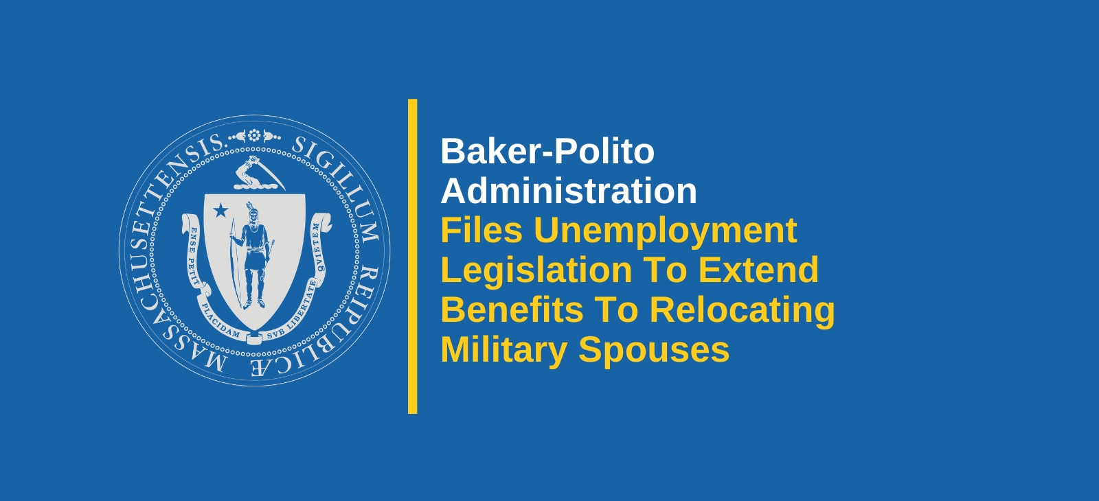 Baker-Polito Administration Files Unemployment Legislation To Extend Benefits To Relocating Military Spouses