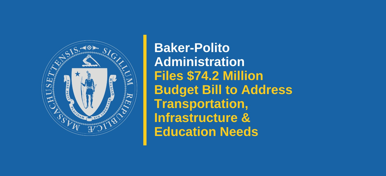 Baker-Polito Administration Files $74.2 Million Budget Bill to Address Transportation, Infrastructure & Education Needs