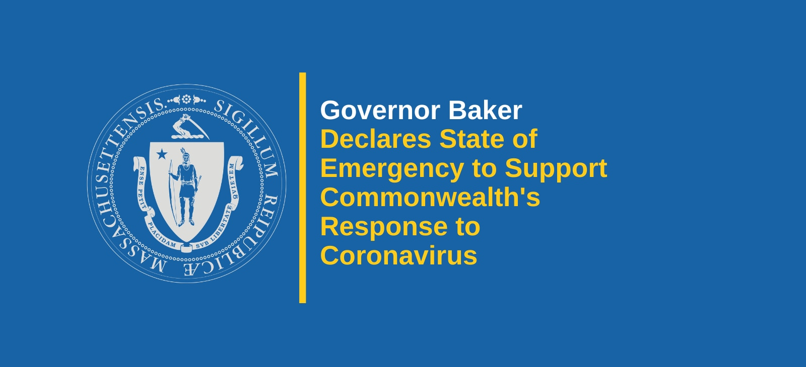 Governor Baker Declares State of Emergency to Support Commonwealth's Response to Coronavirus