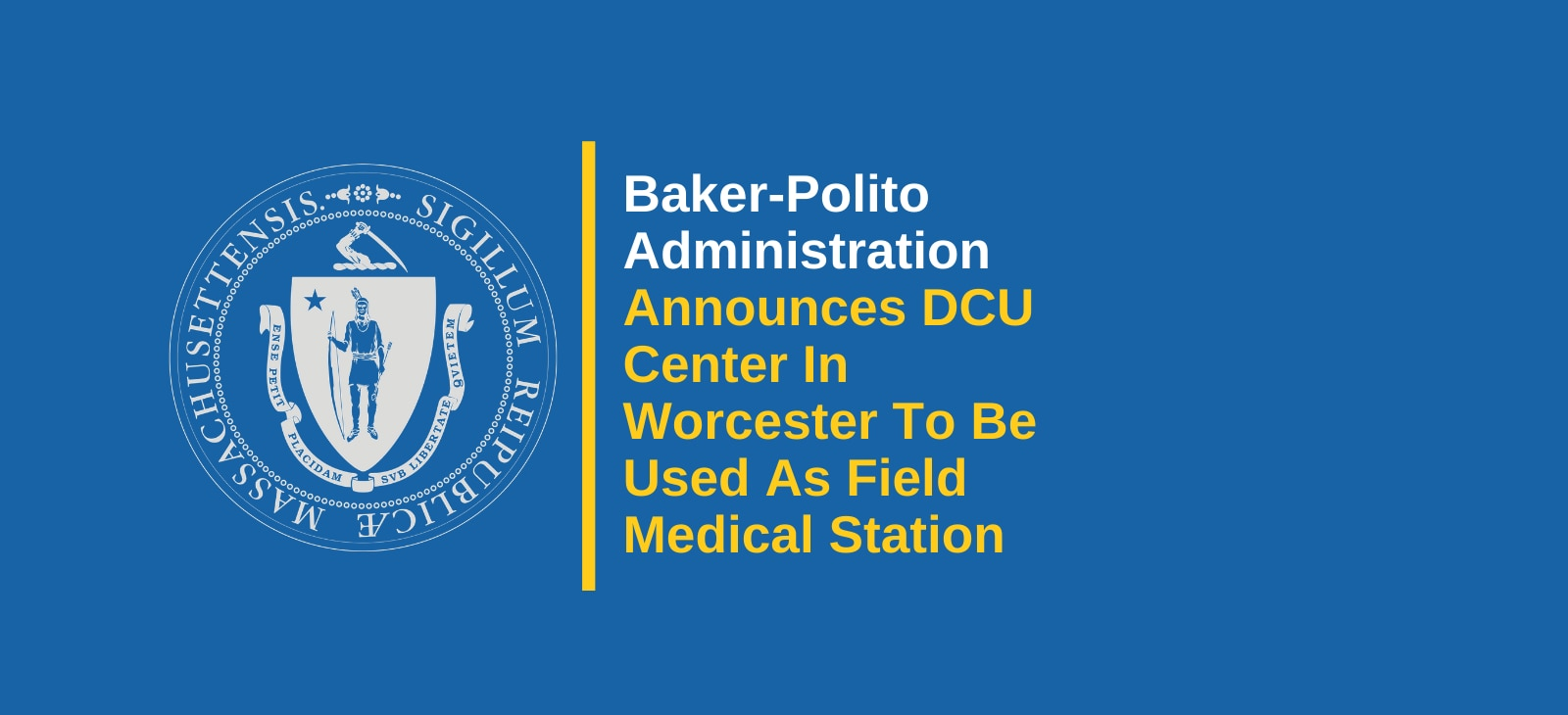 DCU Center in Worcester to be Used as a Field Medical Station