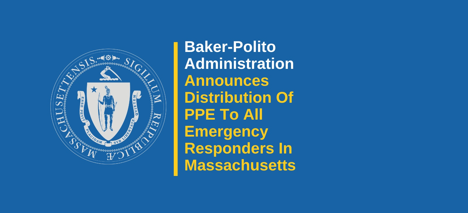 Baker-Polito Administration Announces Distribution Of PPE To All Emergency Responders In Massachusetts
