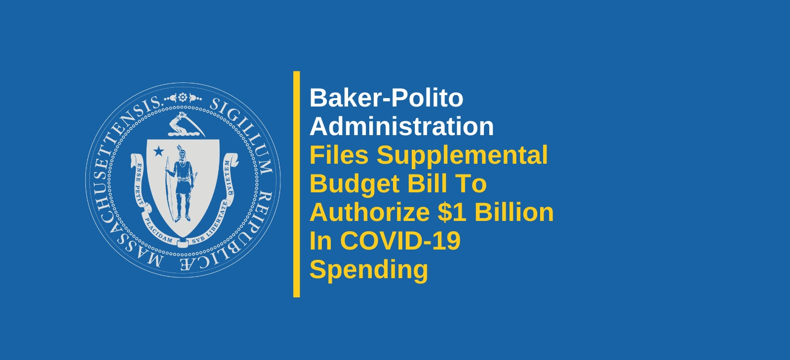 Baker-Polito Administration Files Supplemental Budget Bill to Authorize $1 Billion in COVID-19 Spending