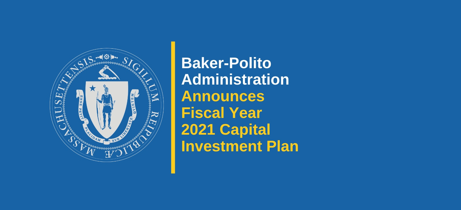 Baker-Polito Administration Announces Fiscal Year 2021 Capital Investment Plan