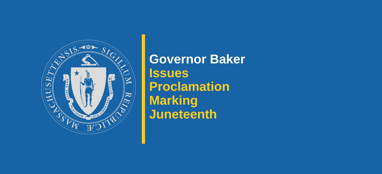 Governor Baker Issues Proclamation Marking Juneteenth