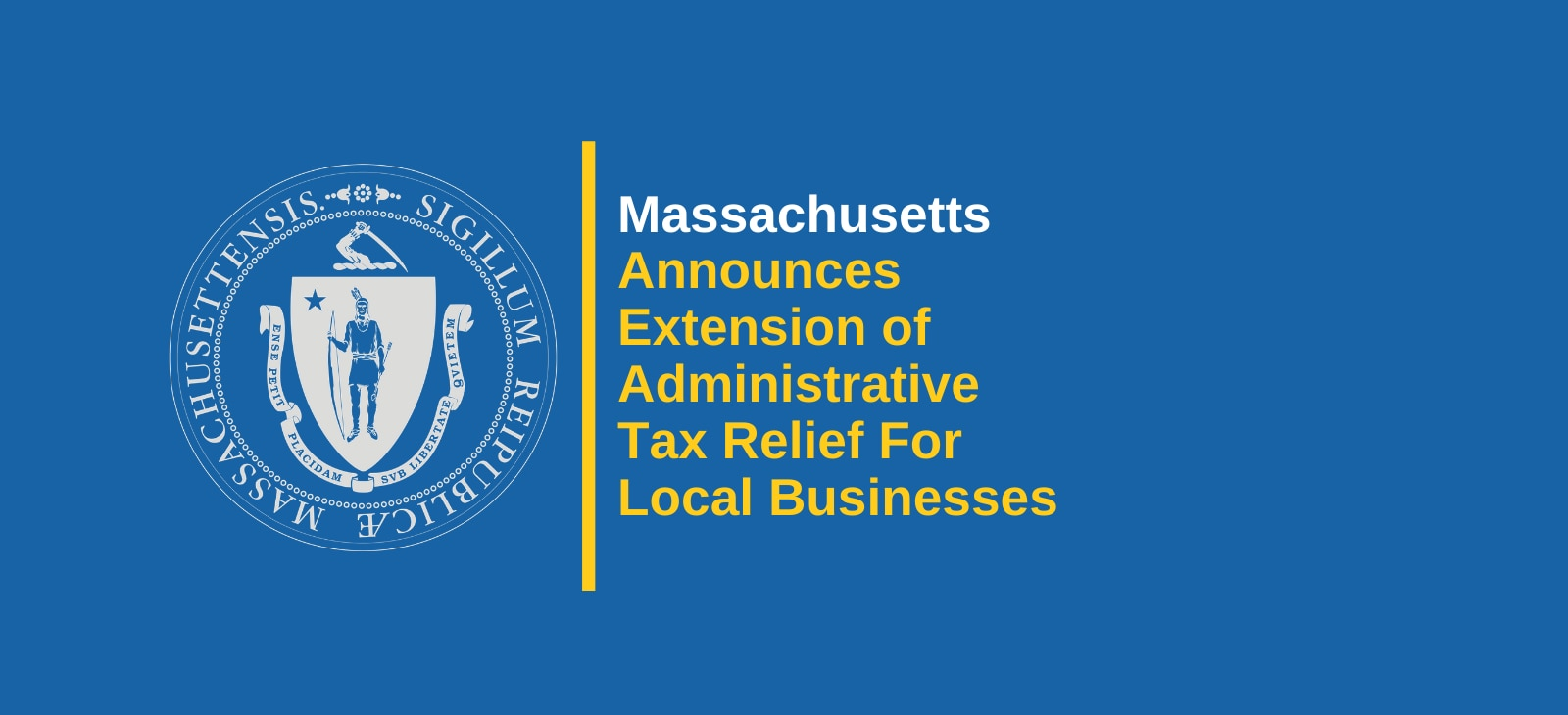 Massachusetts Announces Extension of Administrative Tax Relief for Local Businesses