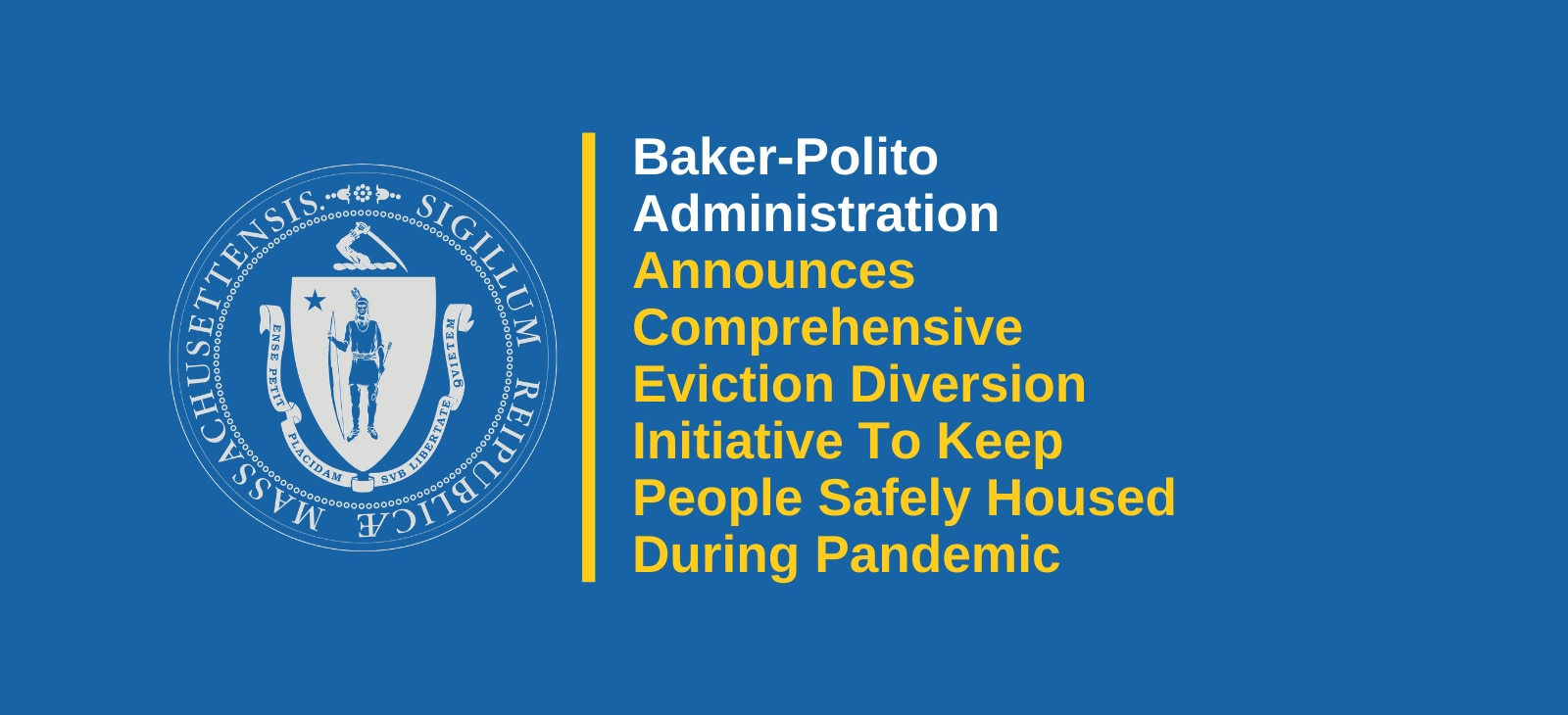 Baker-Polito Administration Announces Comprehensive Eviction Diversion Initiative To Keep People Safely Housed During Pandemic