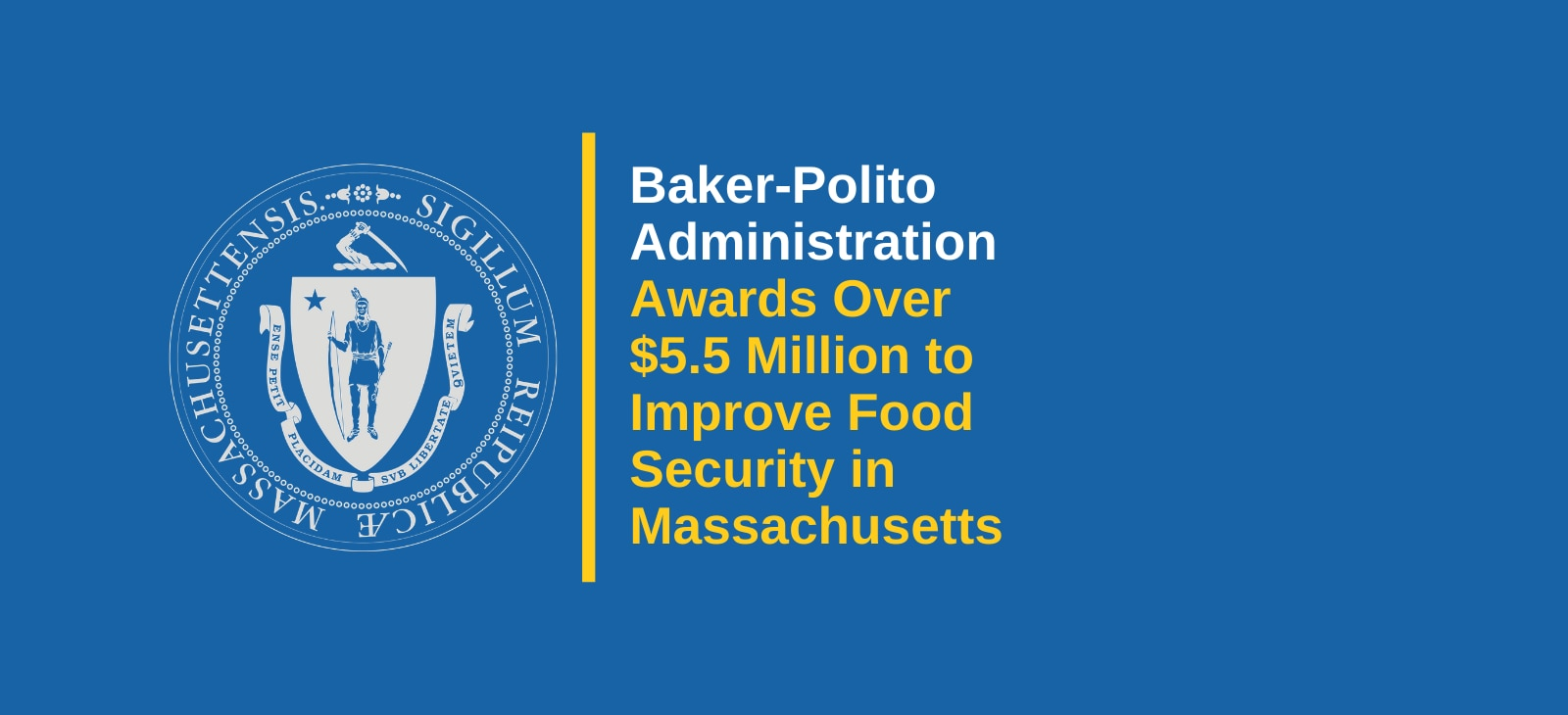Baker-Polito Administration Awards Over $5.5 Million to Improve Food Security in Massachusetts