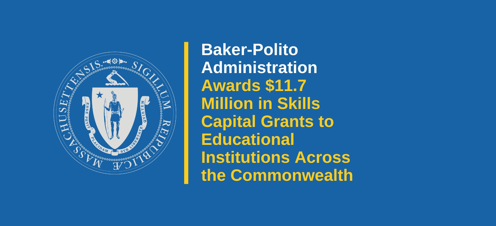 Baker-Polito Administration Awards $11.7 Million in Skills Capital Grants to Educational Institutions Across the Commonwealth