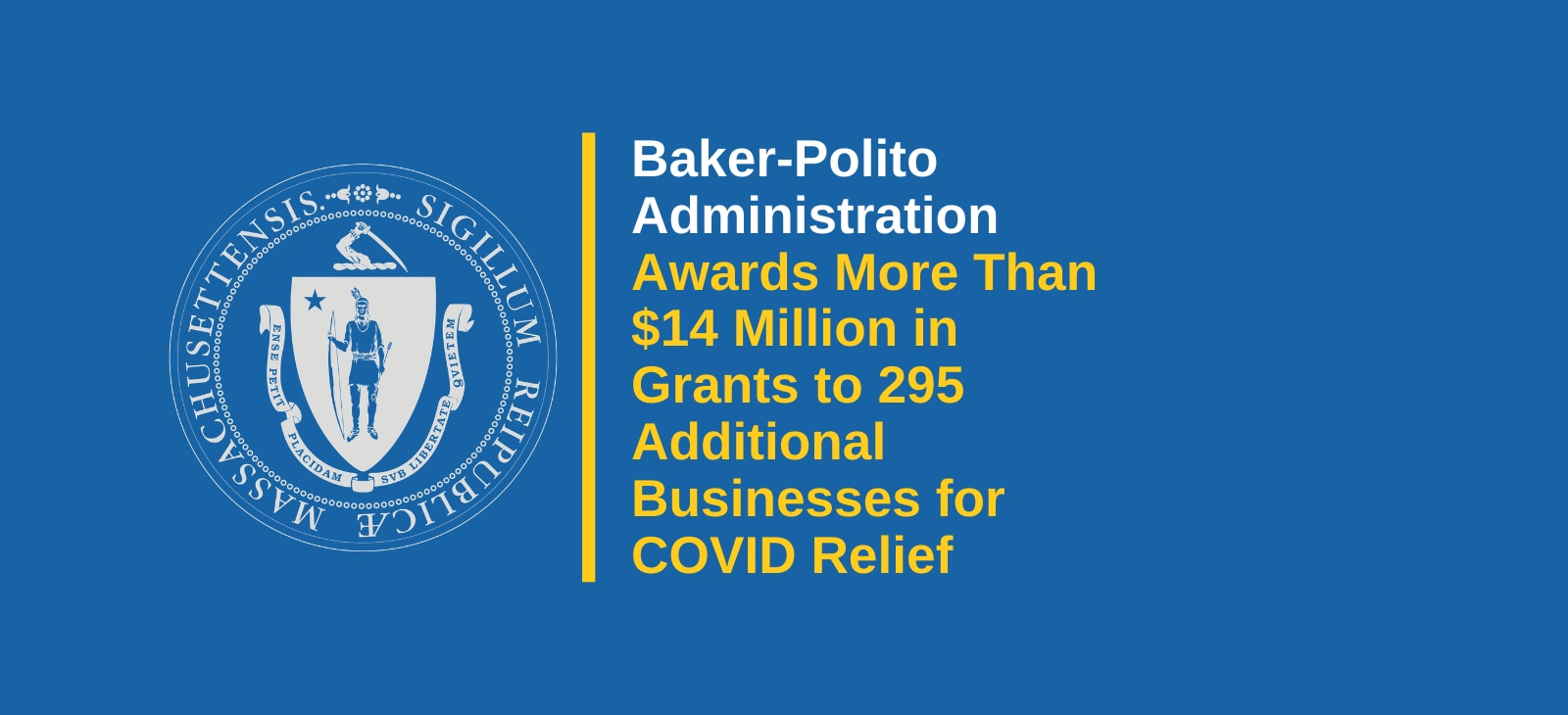 Baker-Polito Administration Awards More Than $14 Million in Grants to 295 Additional Businesses for COVID Relief
