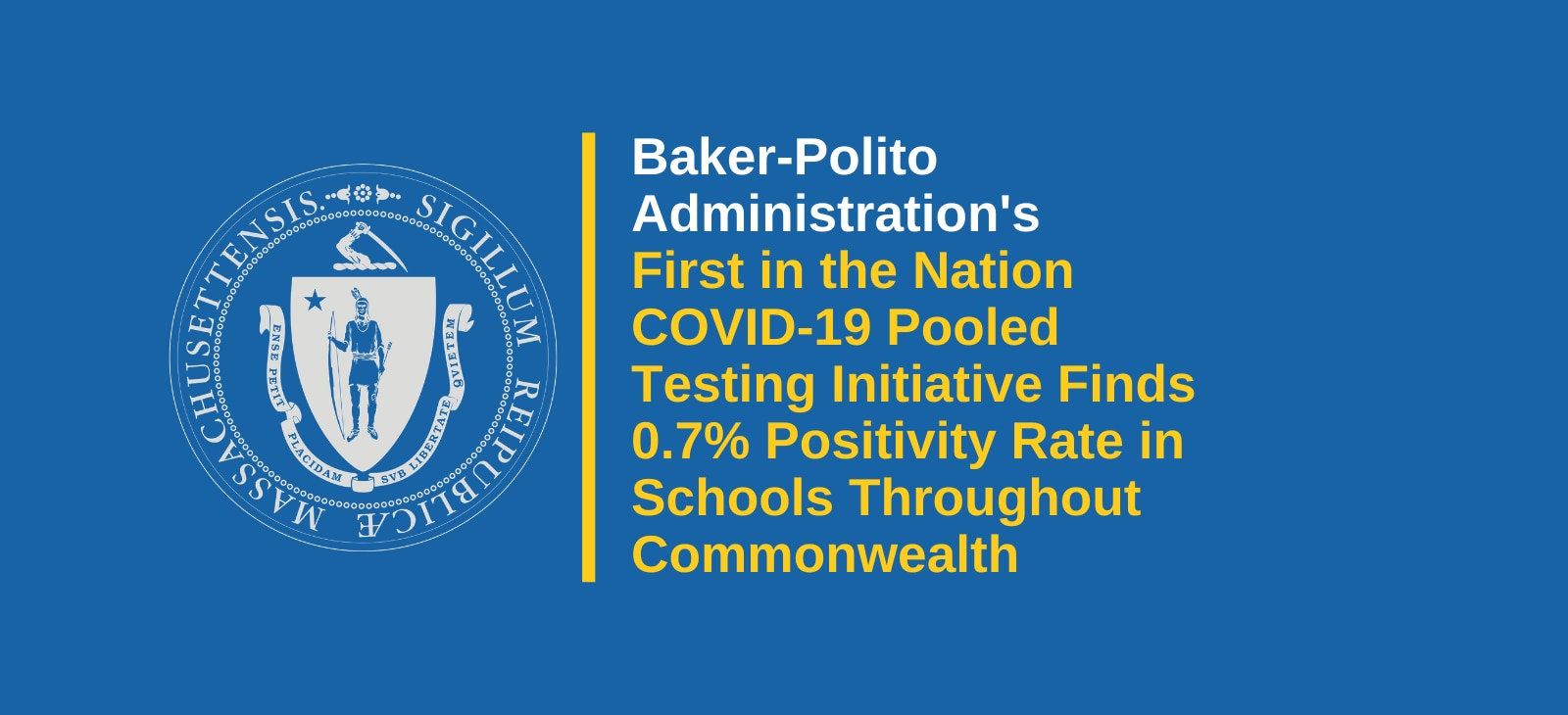 Baker-Polito Administration's First in the Nation COVID-19 Pooled Testing Initiative Finds 0.7% Positivity Rate in Schools Throughout Commonwealth