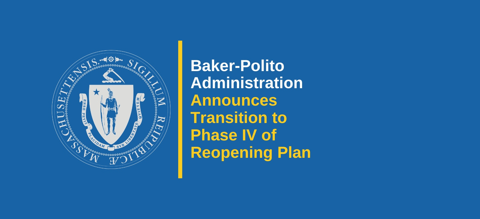 Baker-Polito Administration Announces Transition to Phase IV of Reopening Plan