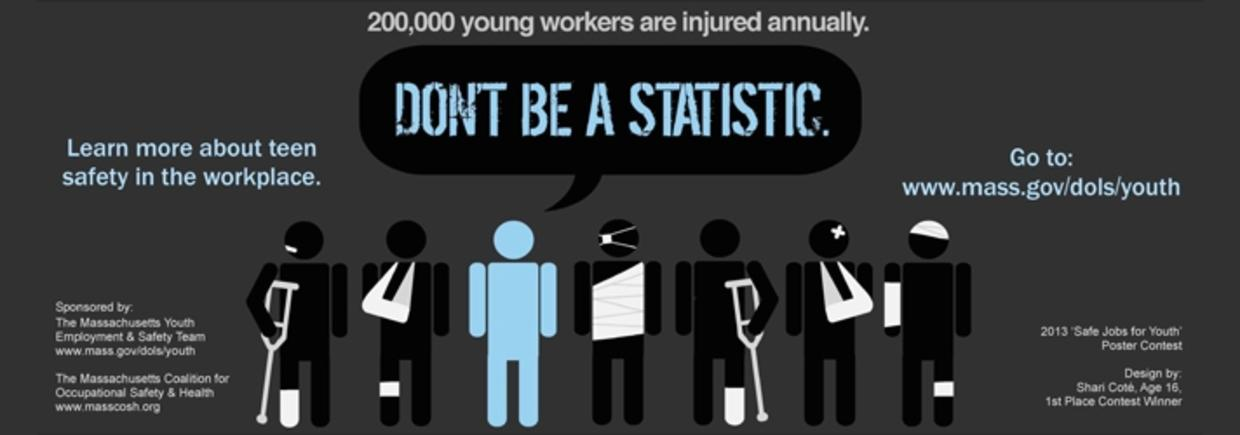 """200,000 young workers are injured annually. Don't be a statistic. Learn more about teen safety in the workplace."""""