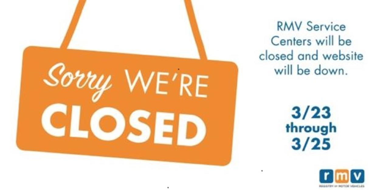 RMV will be closed March 23-25