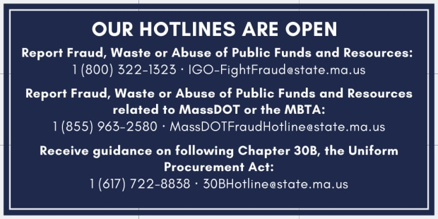 The Office of the Inspector General (OIG) public fraud reporting hotlines are open.