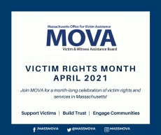 """White graphic with blue background. Text reads """"Victim Rights Month April 2021 Join MOVA for a month-long celebration of victim rights and services in Massachusetts! Support Victims 
